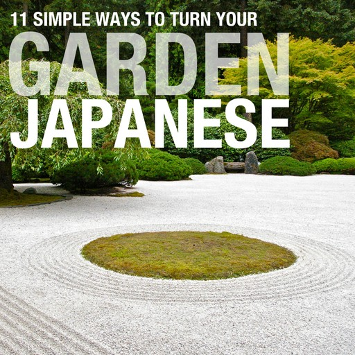 11 Simple Ways To Turn Your Garden Japanese, Russ Chard