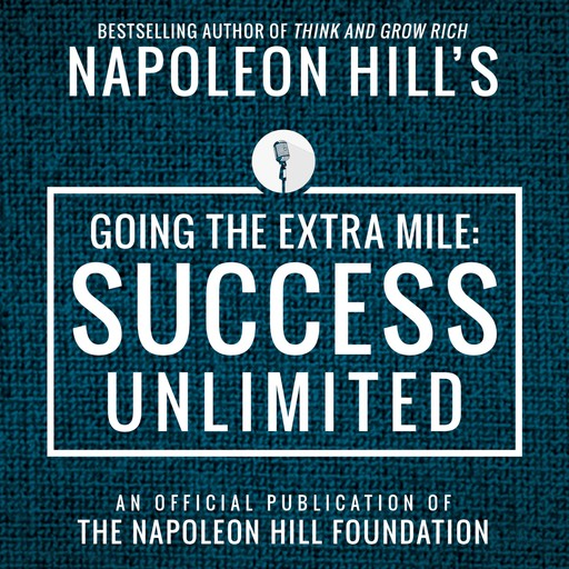 Going The Extra Mile, Napoleon Hill