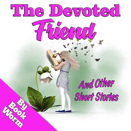 The Devoted Friend, BookWorm