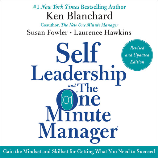 Self Leadership and the One Minute Manager Revised Edition, Ken Blanchard, Susan Fowler, Laurence Hawkins