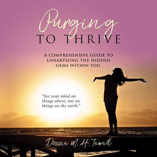 Purging to Thrive, Dossie M.H. Terrell