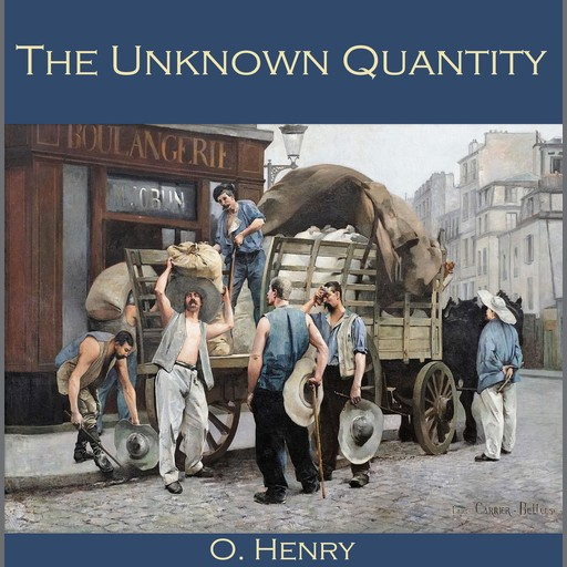 The Unknown Quantity, O.Henry