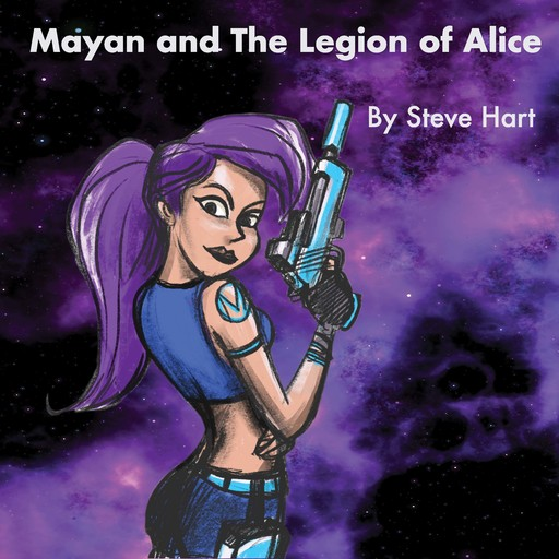 Mayan and the Legion of Alice, Steve Hart
