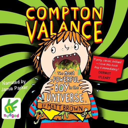 Compton Valance: The Most Powerful Boy in the Universe, Matt Brown