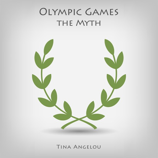 Olympic Games the Myth, Tina Angelou