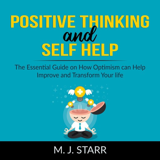 Positive Thinking and Self Help, M.J. Starr