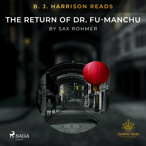 B. J. Harrison Reads The Return of Dr. Fu-Manchu, Sax Rohmer
