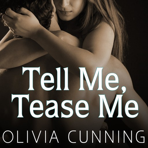 Tell Me, Tease Me, Olivia Cunning