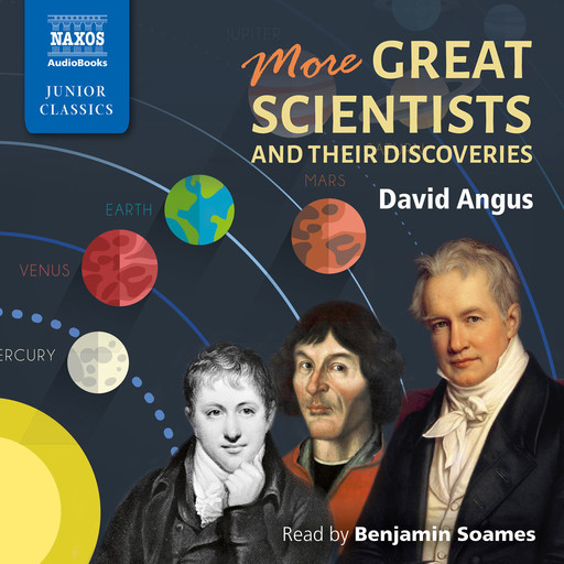 More Great Scientists and Their Discoveries (unabridged), David Angus