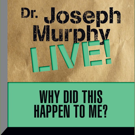 Why Did This Happen to Me?, Joseph Murphy