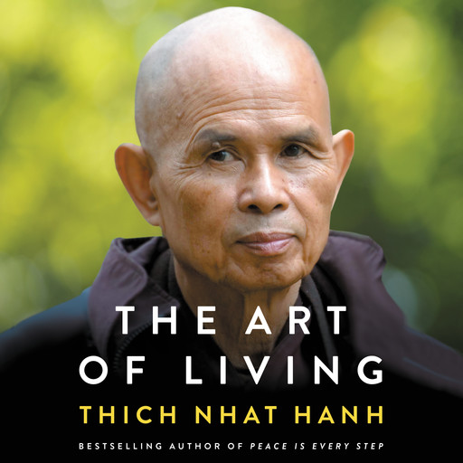 The Art of Living, Thich Nhat Hanh