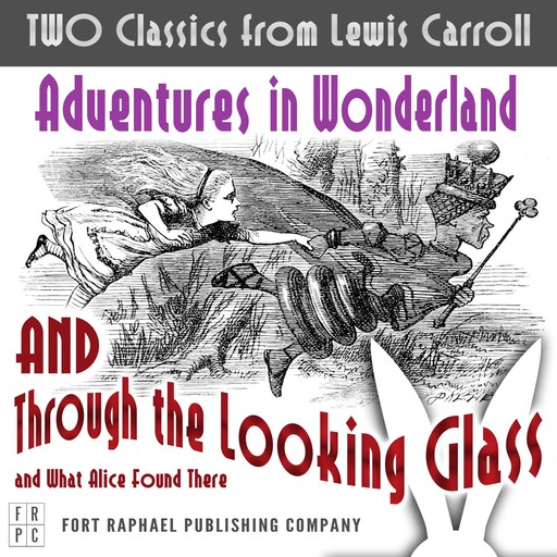 TWO Classics from Lewis Carroll: Adventures in Wonderland AND Through the Looking-Glass and What Alice Found There, Lewis Carroll