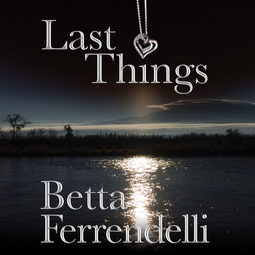 Last Things, Betta Ferrendelli