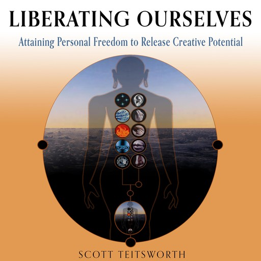 Liberating Ourselves, Scott Teitsworth