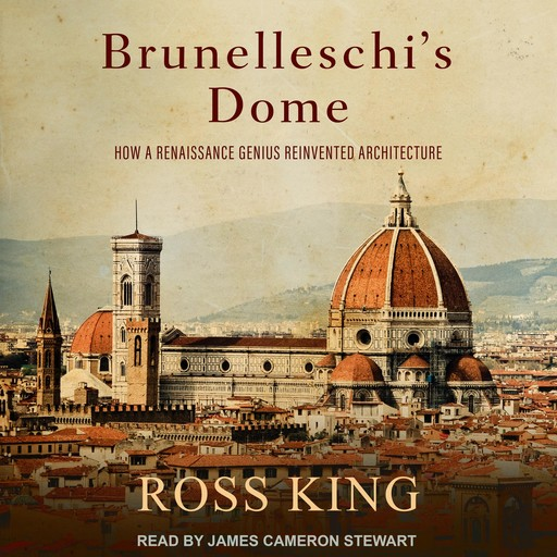 Brunelleschi's Dome, Ross King