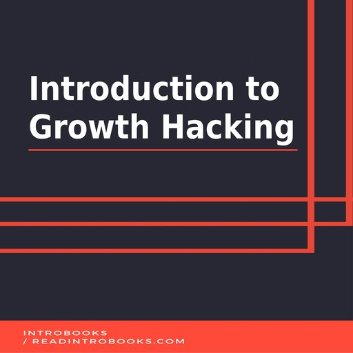 Introduction to Growth Hacking, Introbooks Team