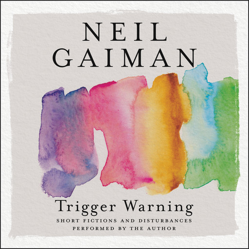 Trigger Warning, Neil Gaiman
