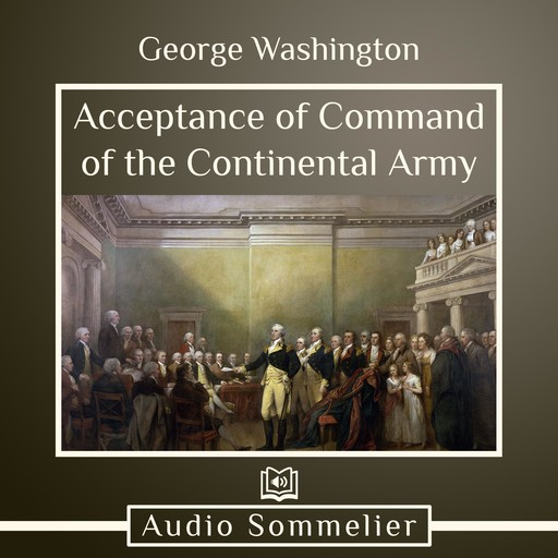 Acceptance of Command of the Continental Army, George Washington
