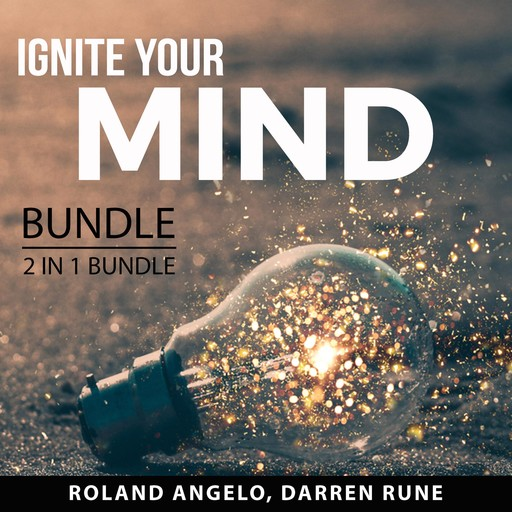 Ignite Your Mind Bundle, 2 in 1 Bundle: Chasing Excellence and Thinking With Excellence, Roland Angelo, and Darren Rune