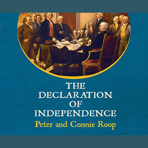 The Declaration of Independence, Connie Roop, Peter Roop