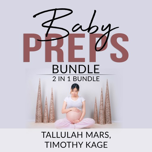 Baby Preps Bundle: 2 in 1 bundle, Becoming Babywise and The Expectant Father, Timothy Kage, Tallulah Mars