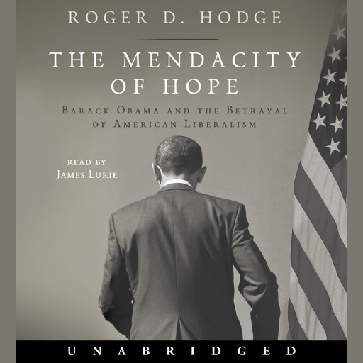 The Mendacity of Hope, Roger D. Hodge