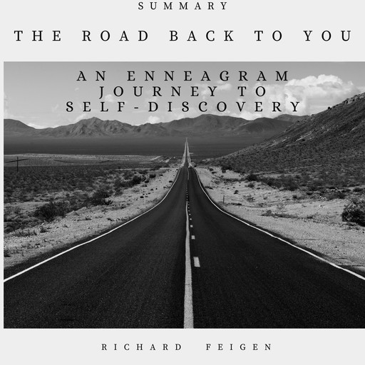 Summary of The Road Back to You: An Enneagram Journey to Self-Discovery, Richard Feigen