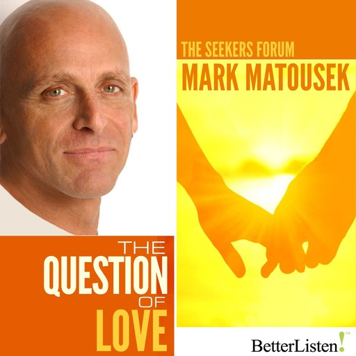 The Question of Love, Mark Matousek
