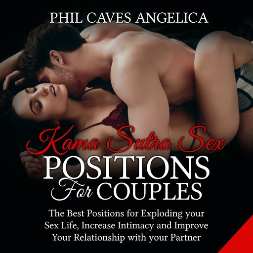 Kama Sutra Sex Positions For Couples, Phil Caves Angelica