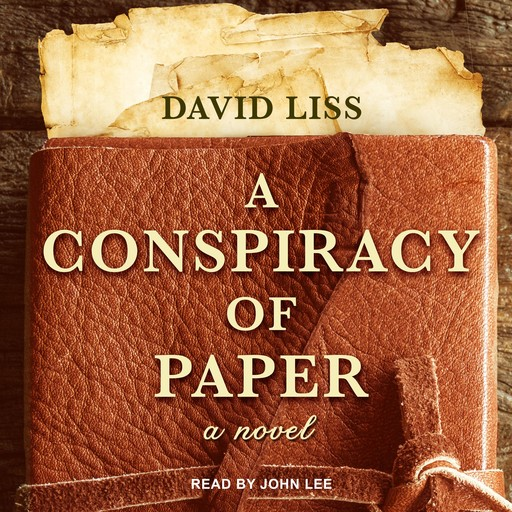 A Conspiracy of Paper, David Liss