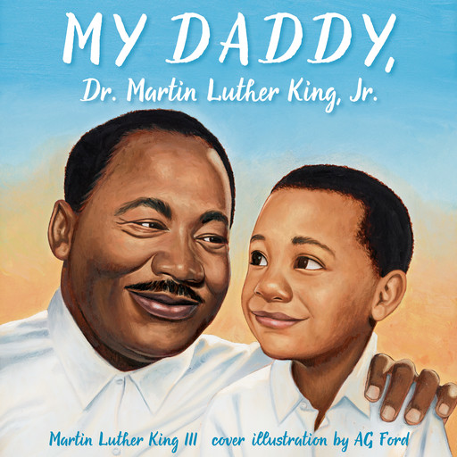 My Daddy, Dr. Martin Luther King, Jr., Martin King