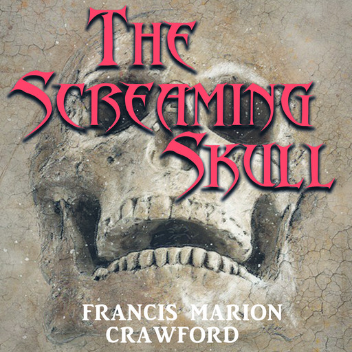 The Screaming Skull, Francis Marion Crawford