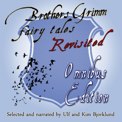 Brothers Grimm Fairy Tales, Revisited, Brothers Grimm