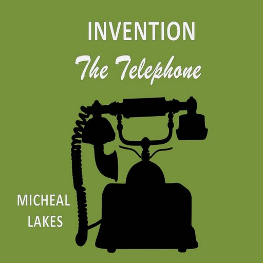 Invention: The Telephone, Micheal lakes
