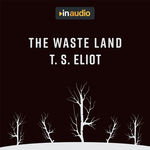 The Wasteland, T.S.Eliot