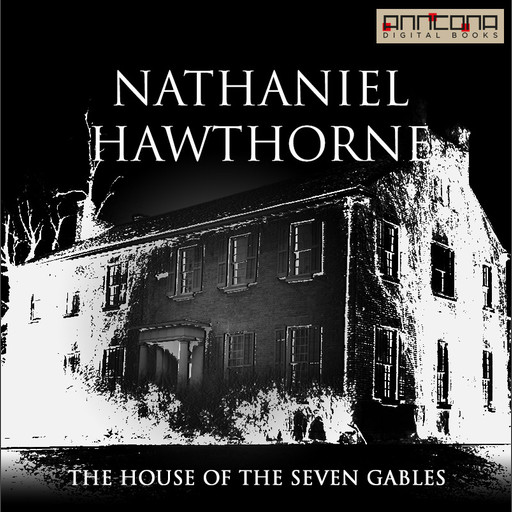 The House of the Seven Gables, Nathaniel Hawthorne