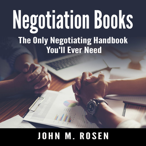 Negotiation Books: The Only Negotiating Handbook You'll Ever Need, John M. Rosen
