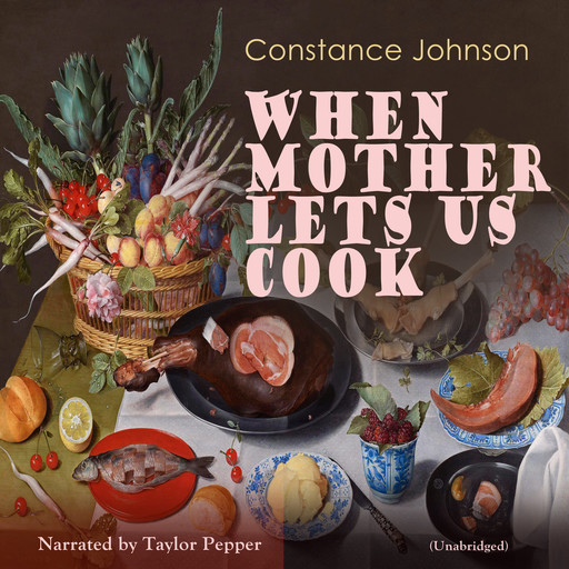 When Mother Lets Us Cook, Constance Johnson