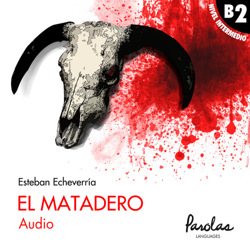 Audio El matadero, Esteban Echeverría, Parolas Languages