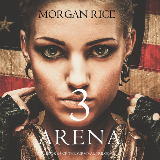 Arena 3 (Book #3 of the Survival Trilogy), Morgan Rice