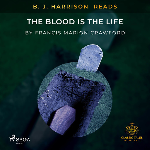 B. J. Harrison Reads The Blood Is The Life, Francis Marion Crawford