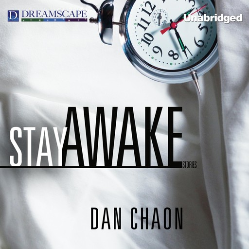 Stay Awake, Dan Chaon