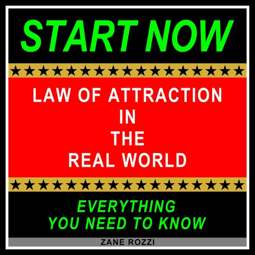 Law of Attraction in the Real World, Zane Rozzi