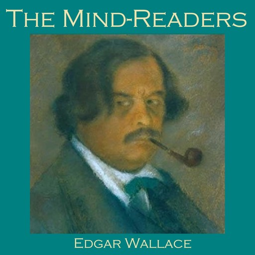 The Mind-Readers, Edgar Wallace