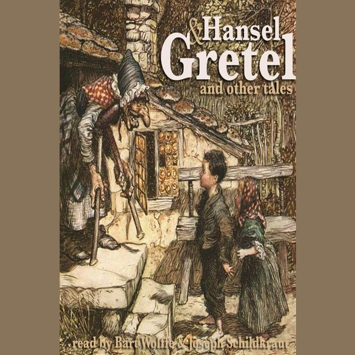 Hansel and Gretel and Other Tales, Brothers Grimm
