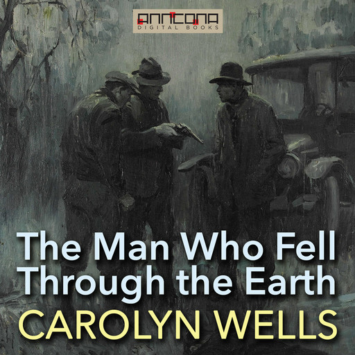 The Man Who Fell Through the Earth, Carolyn Wells
