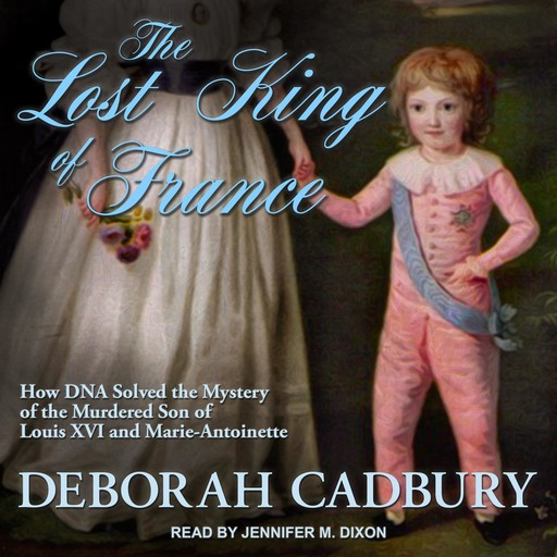 The Lost King of France, Deborah Cadbury