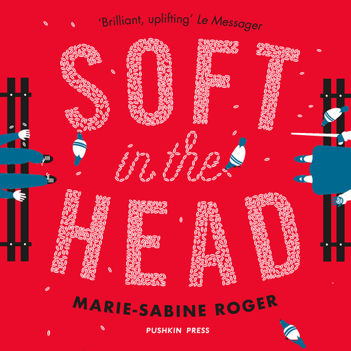 Soft in the Head, Marie-Sabine Roger