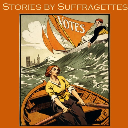 Stories by Suffragettes, May Sinclair, Beatrice Harraden, Various Authors, Violet Hunt, Sarah Grande