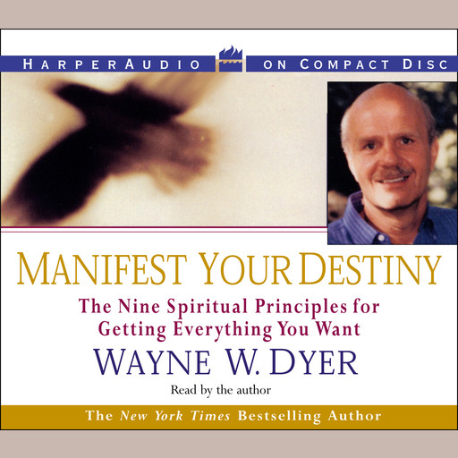 Manifest Your Destiny, Wayne W.Dyer